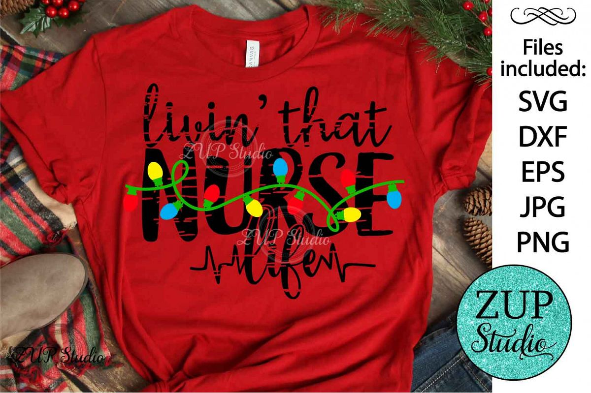 Livin that nurse life Christmas SVG Design Cutting Files 377 example image 1