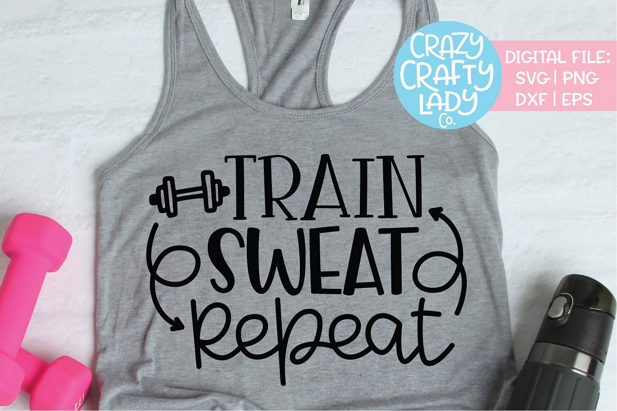 Train Sweat Repeat Workout Exercise SVG DXF EPS PNG Cut File example image 1