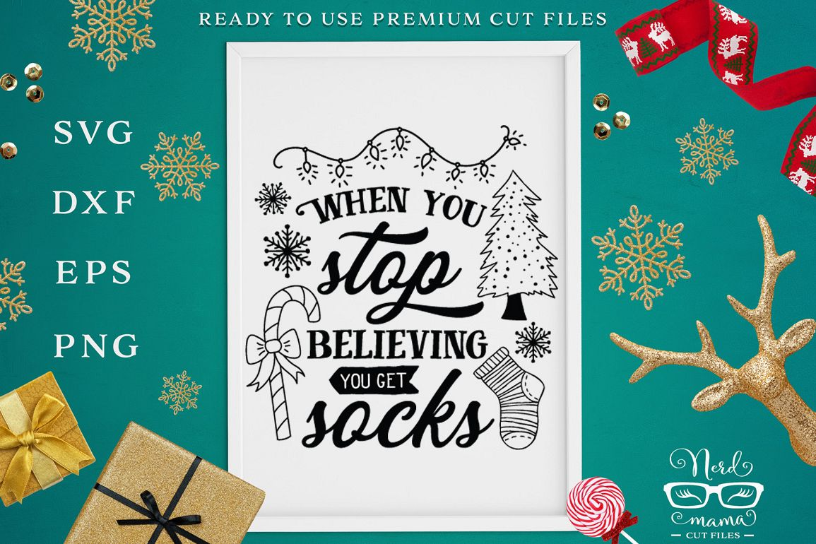 When you stop believing you get socks SVG Cut File example image 1