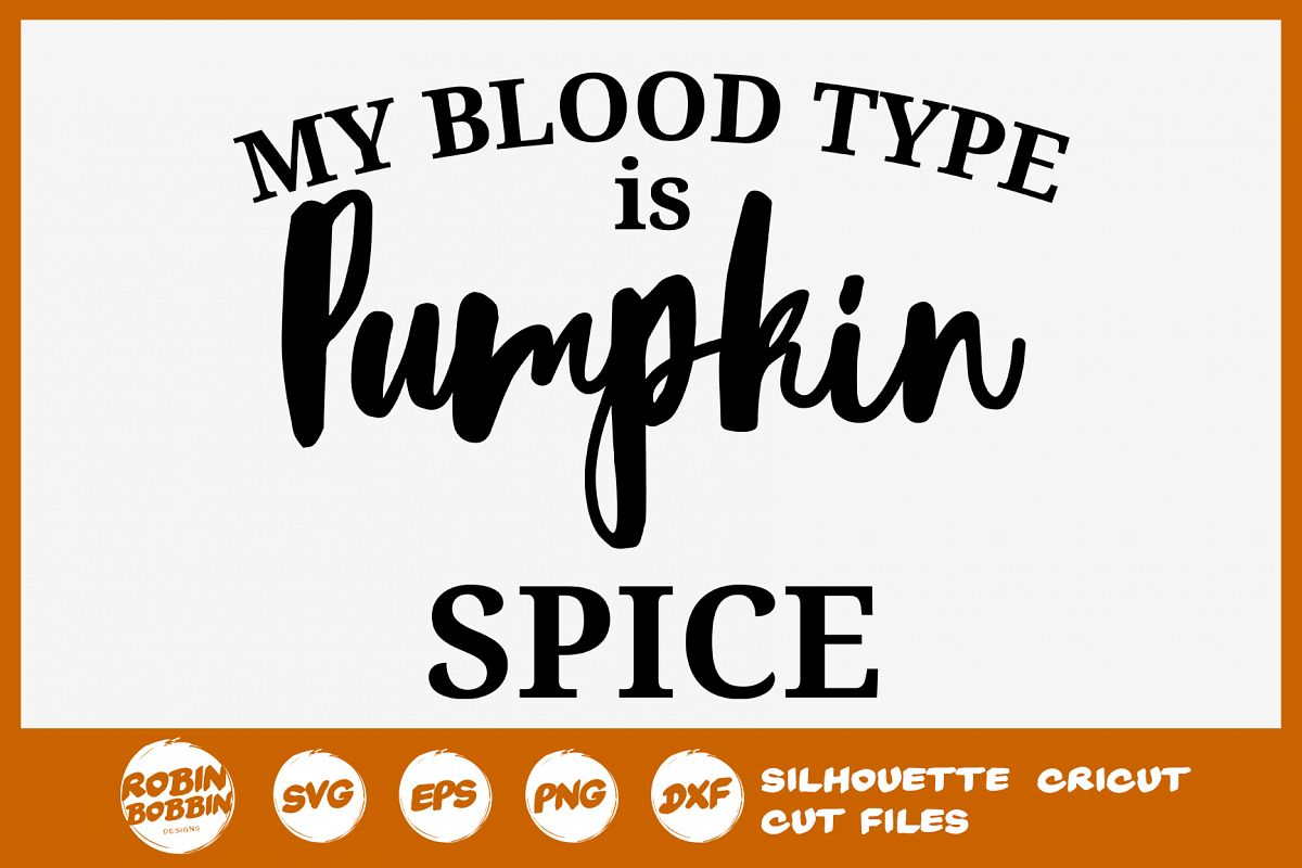 My Blood Type is Pumpkin Spike SVG - Autumn Quotes SVG example image 1