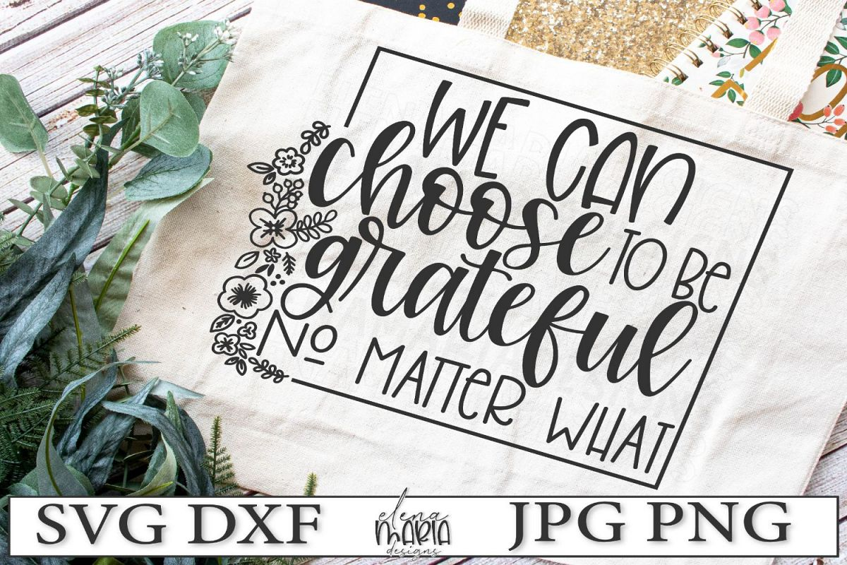 We Can Choose To Be Grateful No Matter What SVG example image 1