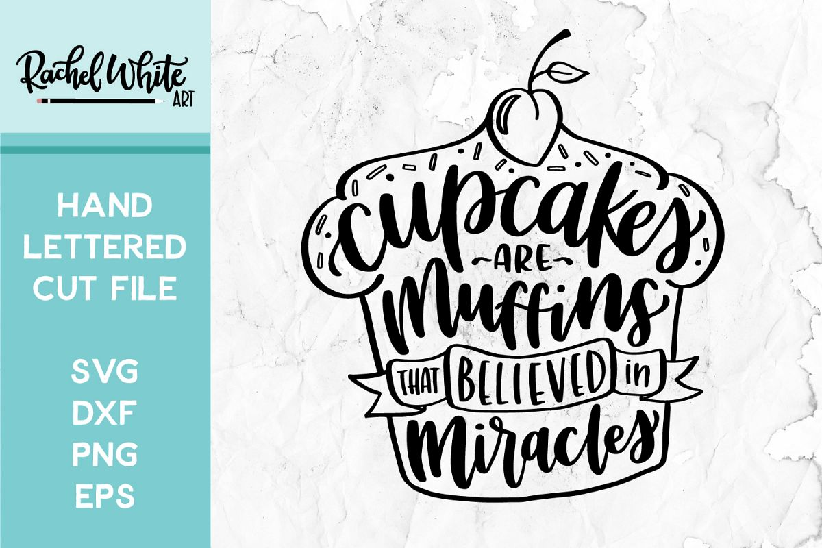 Cut File, Cupcakes are Muffins that Believed in Miracles SVG example image 1