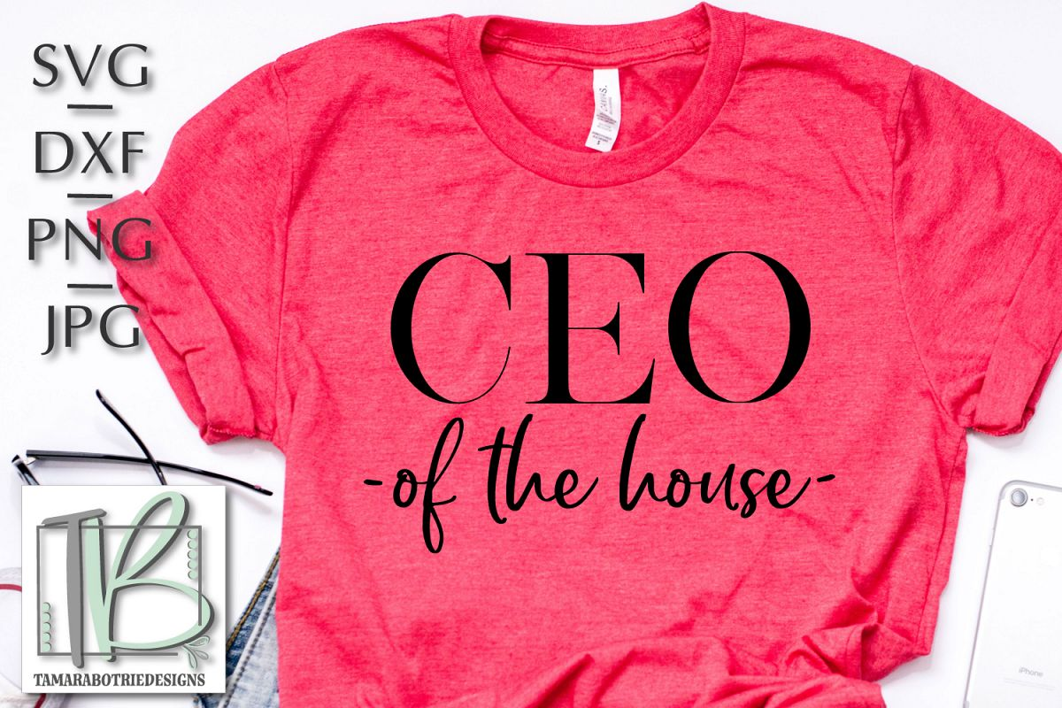CEO Of The House SVG, Mom Cut File example image 1
