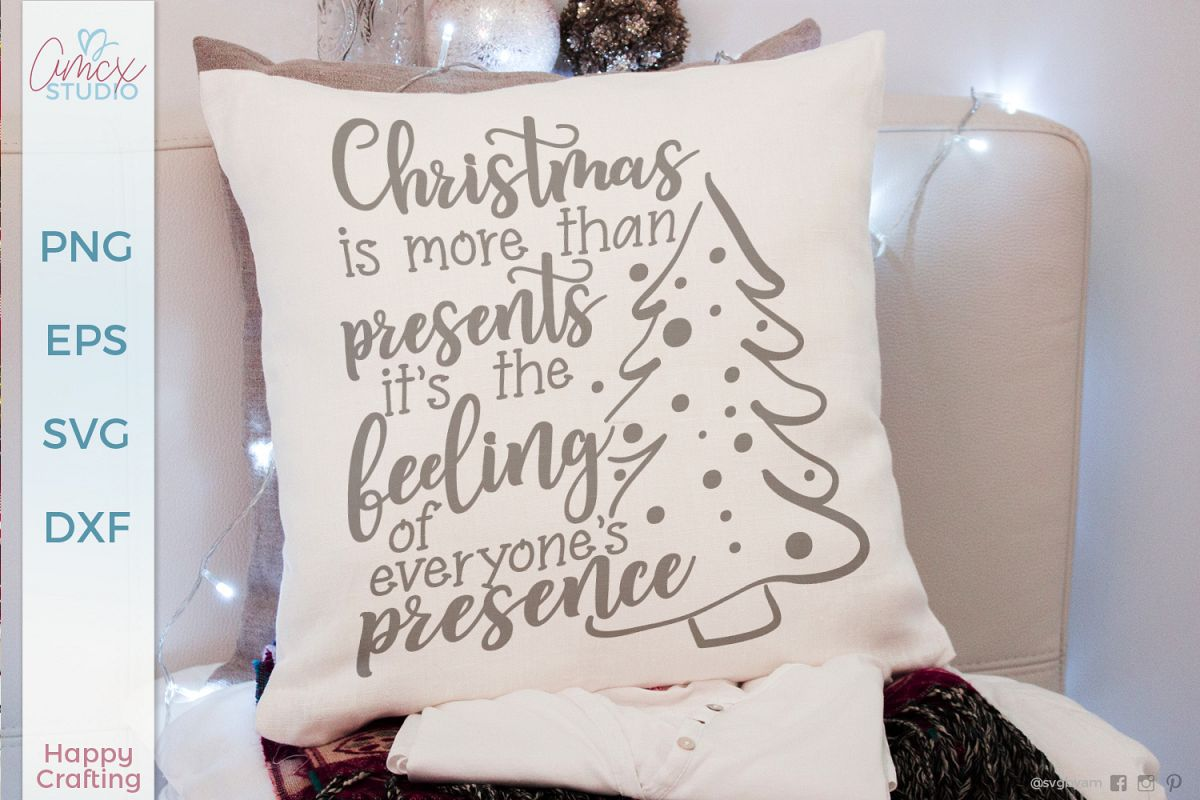 Christmas Is More Than Presents - Holiday Quote SVG example image 1