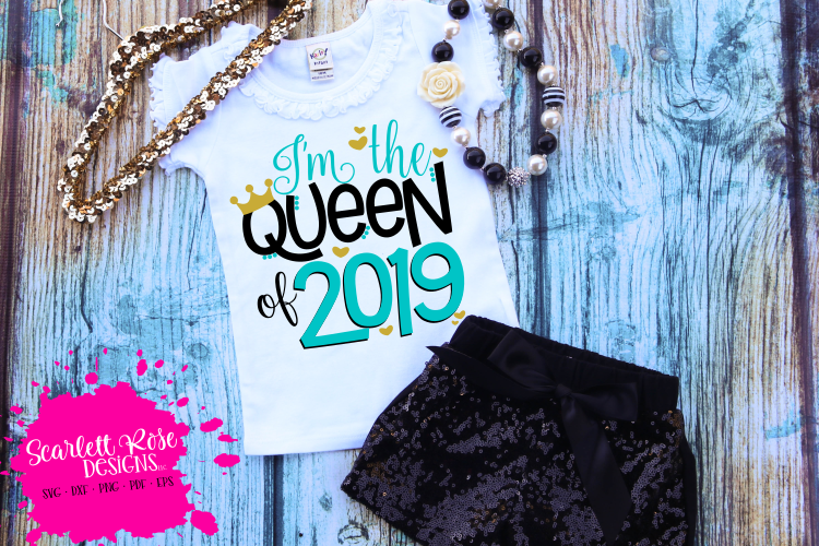 I'm The Queen of 2019 - New Year's SVG example image 1