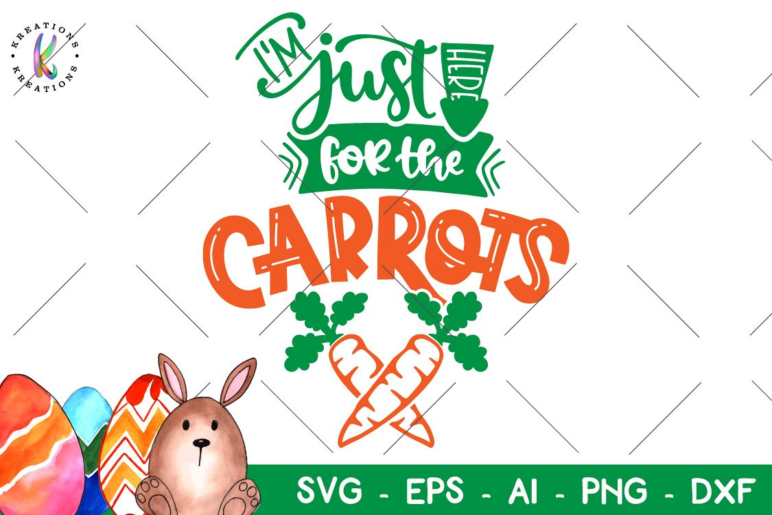Easter svg I'm just here for the carrots svg Happy easter example image 1