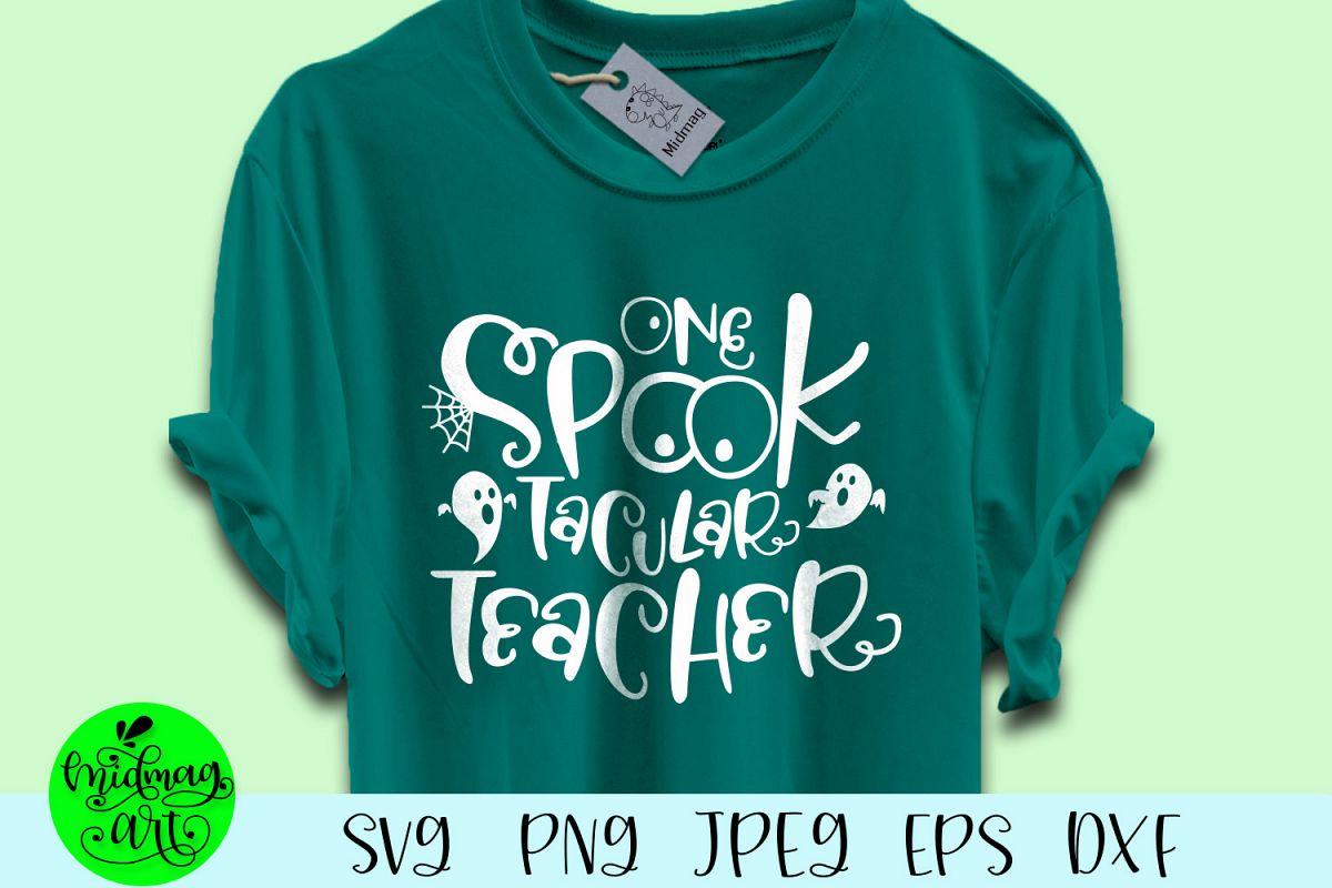One spooktacular teacher svg, spooky teacher svg example image 1