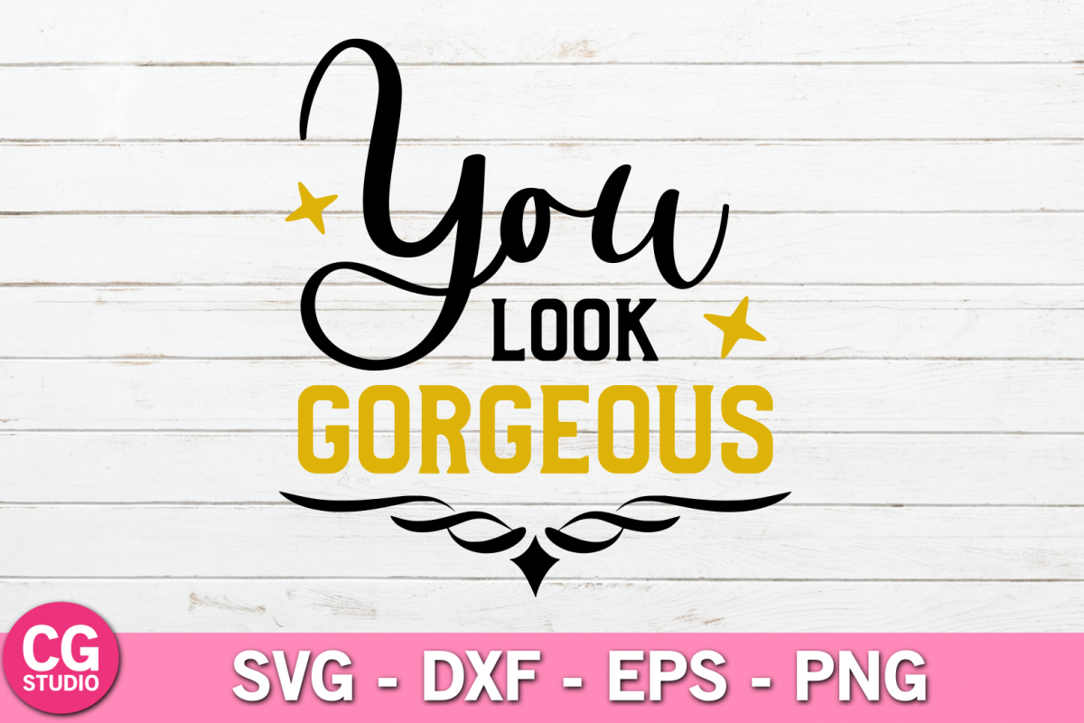You look gorgeous SVG example image 1