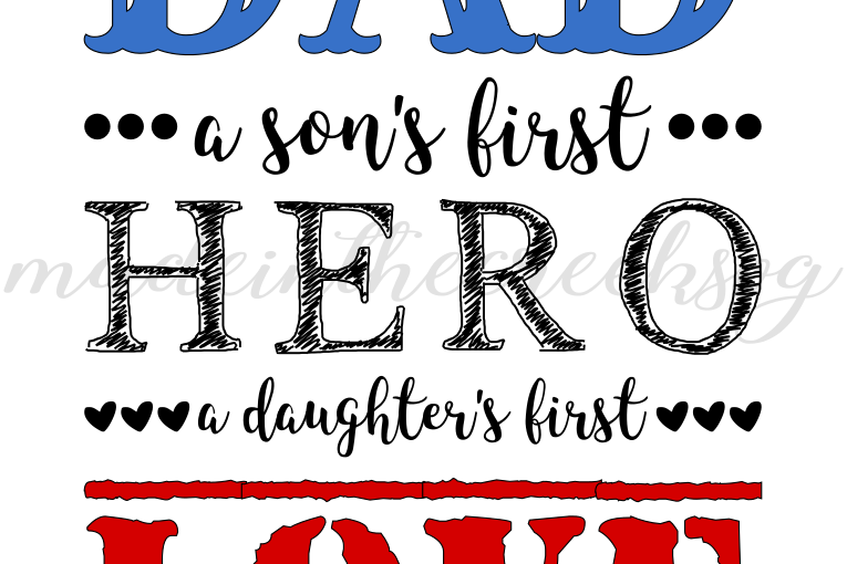 Dad, Fathers Day, Hero, Son, Daughter, Quotes, Cut Files, SVG, PNG, PDF for  Silhouette & Cricut