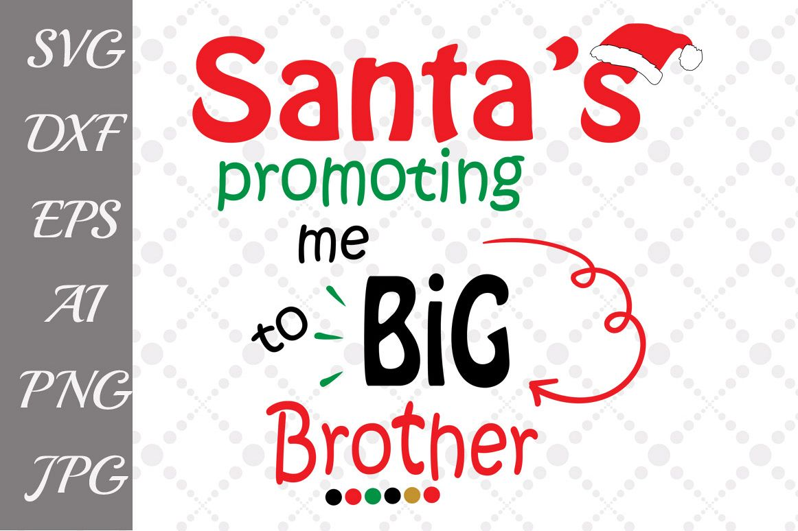 Santa's Promoting Me, Big Brother Svg example image 1