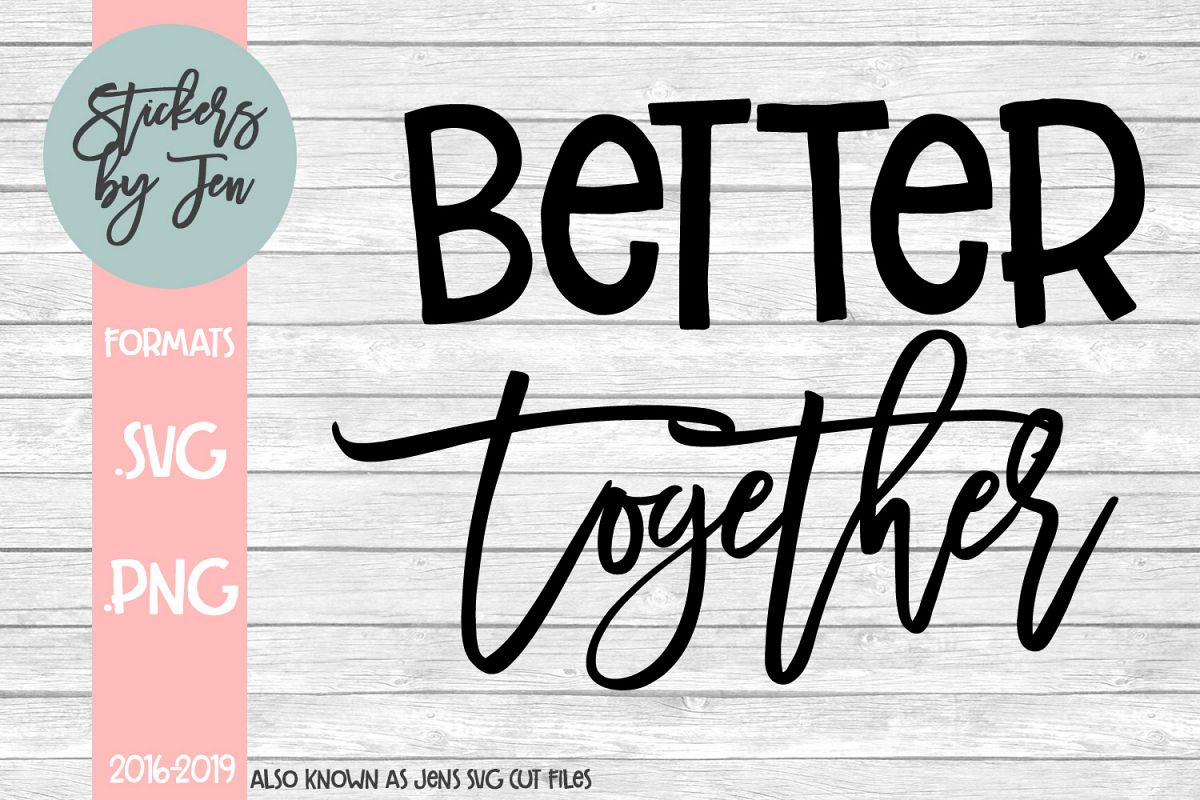 Better Together SVG Cut File example image 1