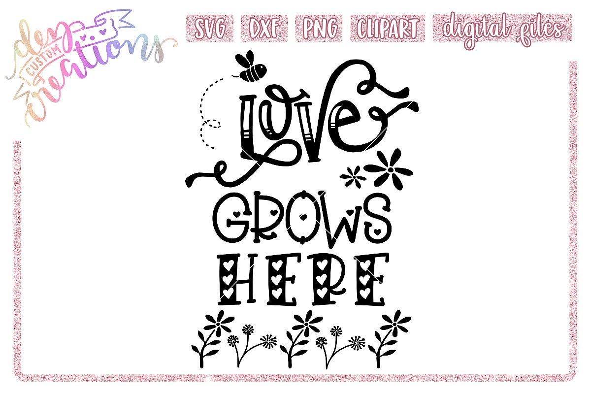 Love Grows Here 2- SVG DXF PNG - Crafting Cut Files example image 1