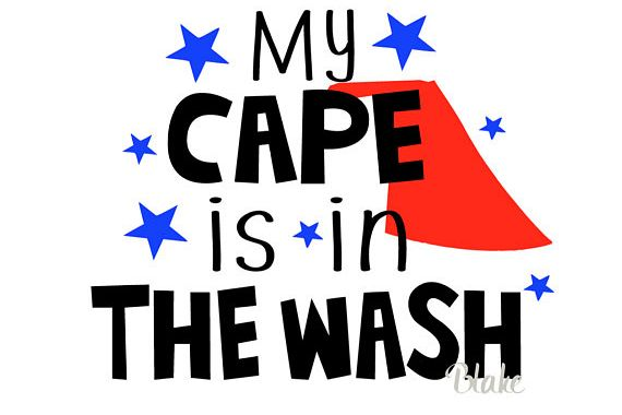My Cape Is In The Wash Svg Cut File For T Shirt Little Boy Superhero