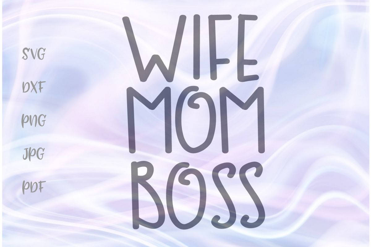 Wife Mom Boss Working Mother Sign Cut File SVG DXF PNG PDF