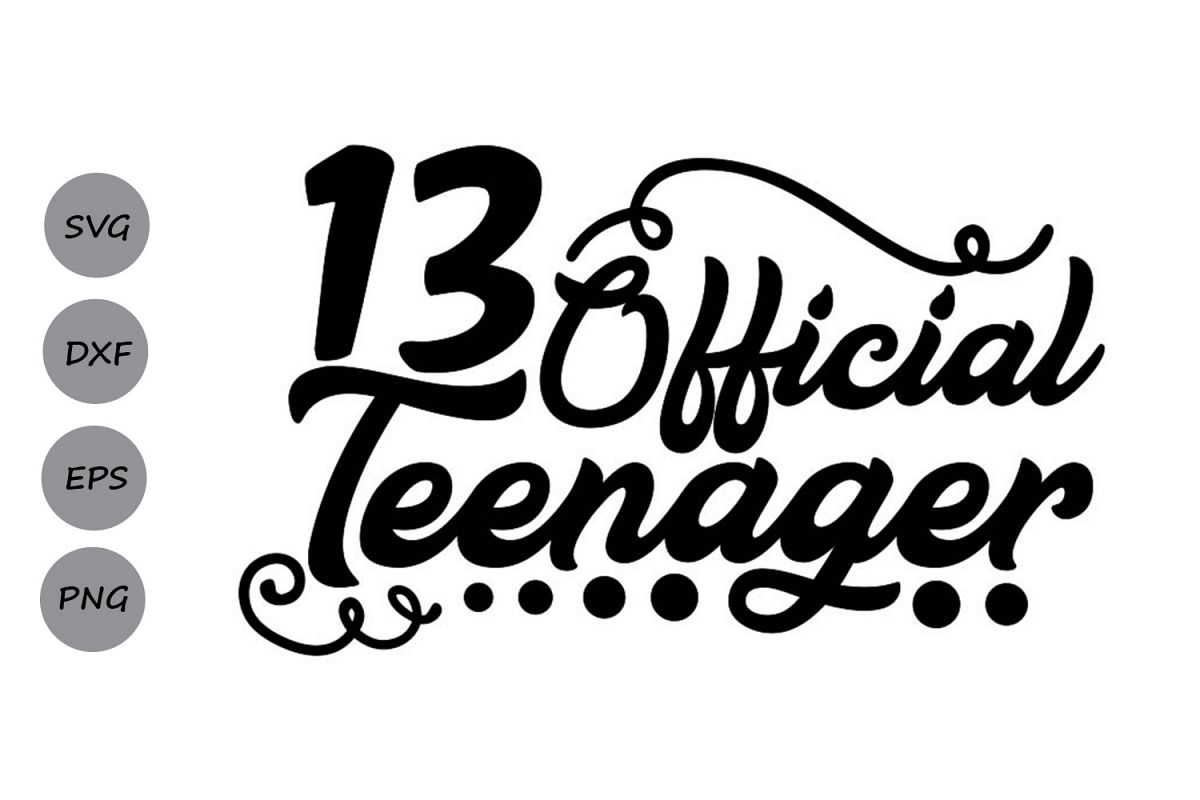 official teenager svg, teenager birthday svg, birthday svg. example image 1