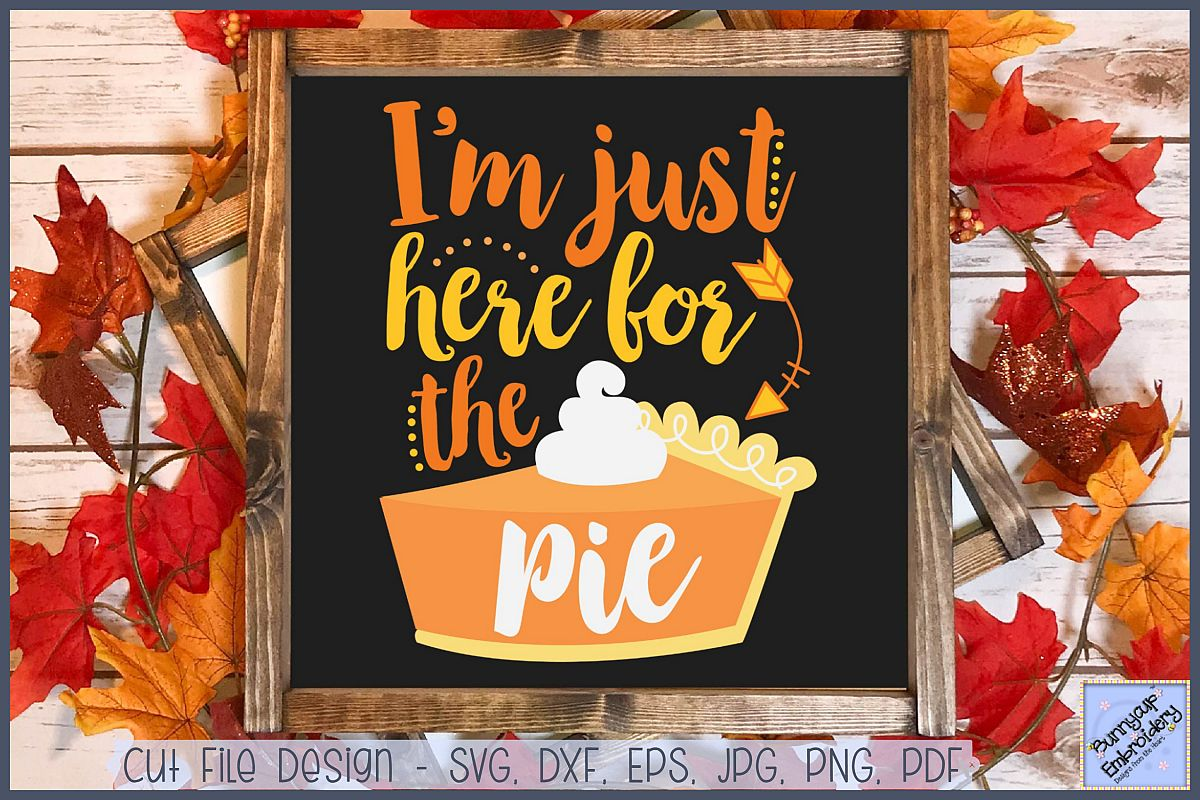 I'm Just Here For The Pie - SVG, Clipart, Printable example image 1