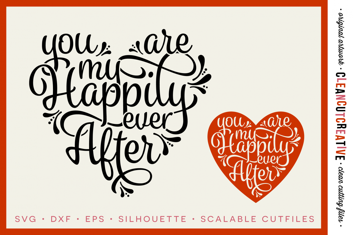 You are my Happily Ever After - SVG DXF EPS PNG - Cricut & Silhouette - clean cutting files example image 1