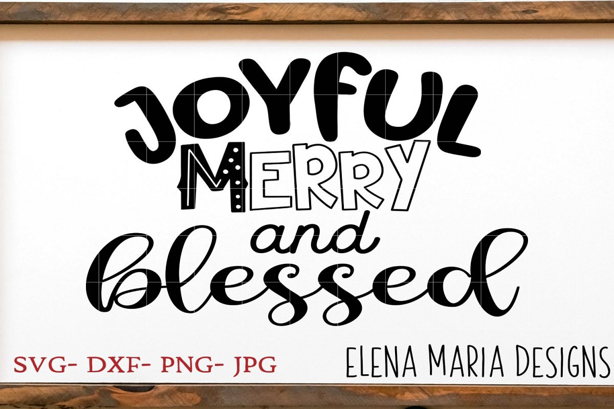 Joyful Merry And Blessed SVG File example image 1
