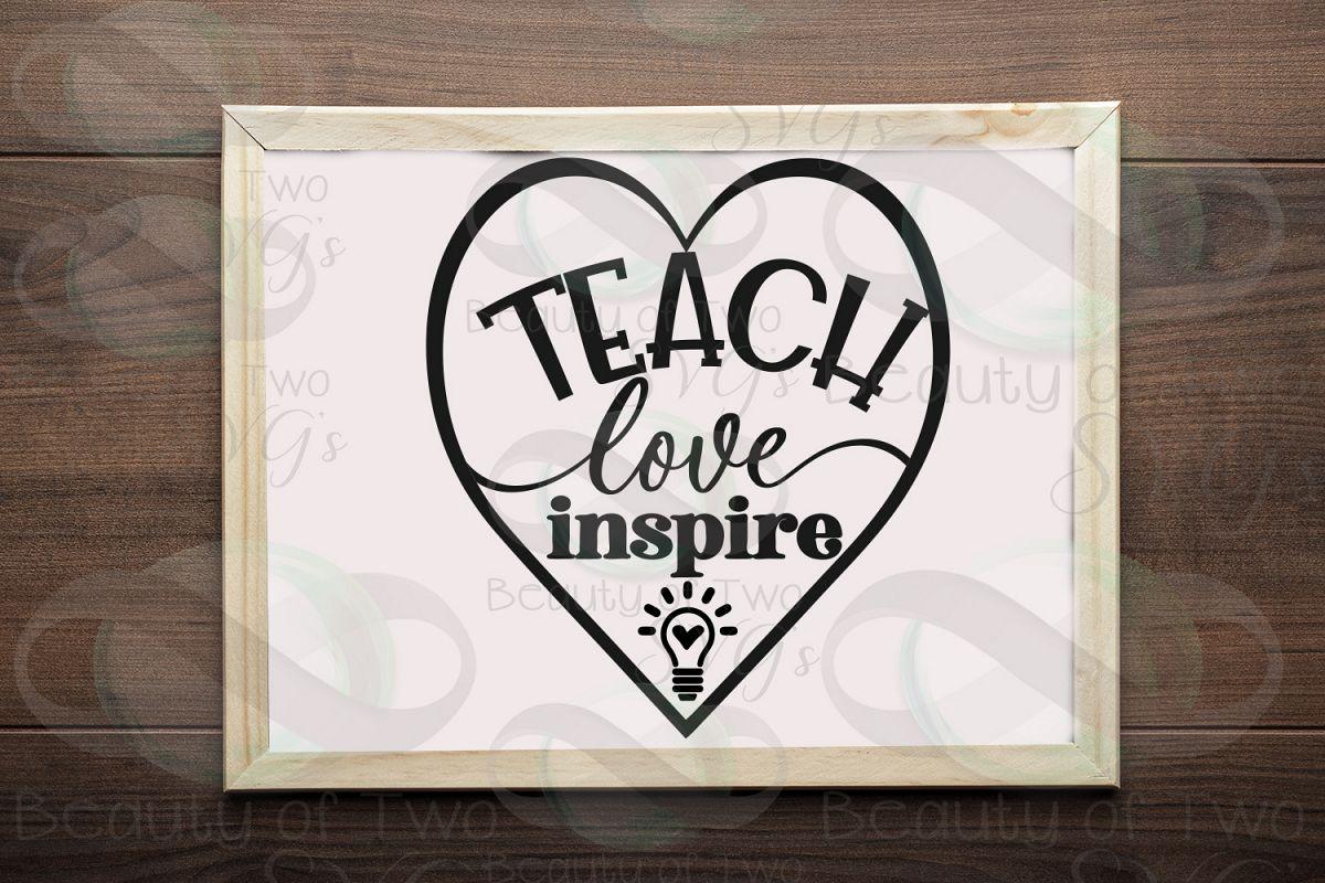 Teacher gift svg, Teach love inspire svg & png, teacher svg example image 1