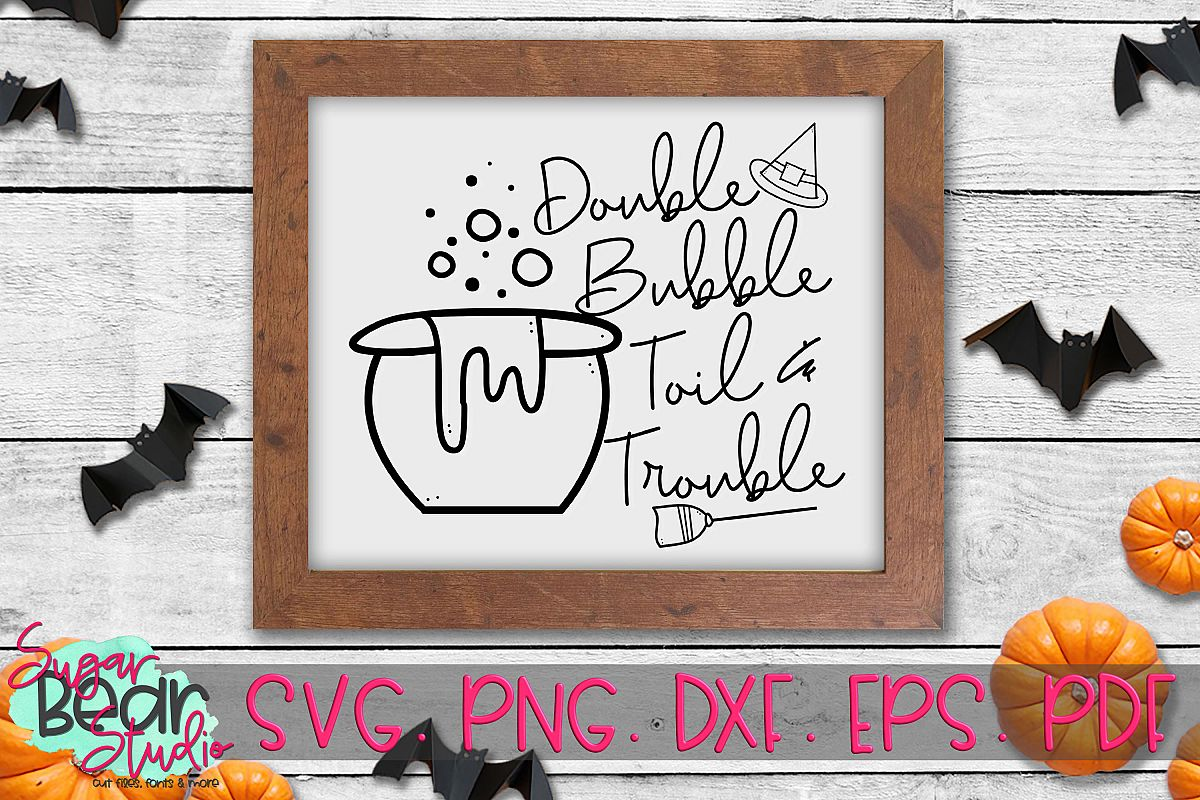 Double Bubble Toil & Trouble - A Halloween SVG example image 1
