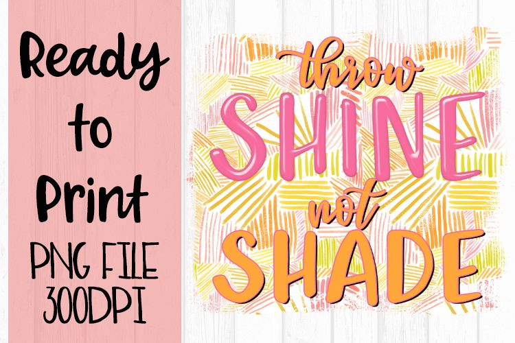 Throw Shine Not Shade Ready to Print example image 1