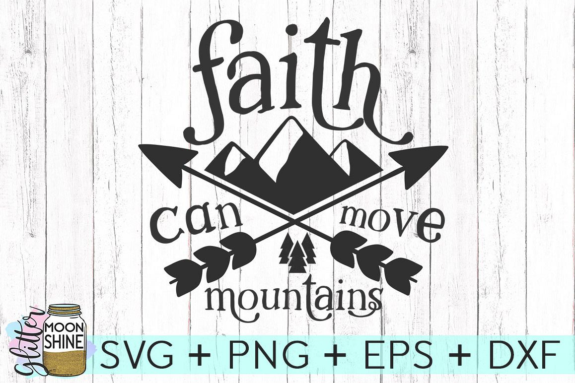 Faith Can Move Mountains SVG DXF PNG EPS Cutting Files example image 1