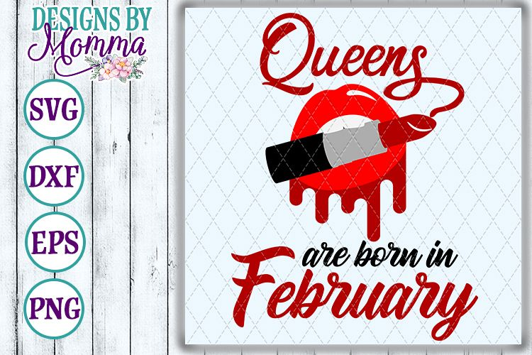 Queens are born in February Lipstick SVG example image 1