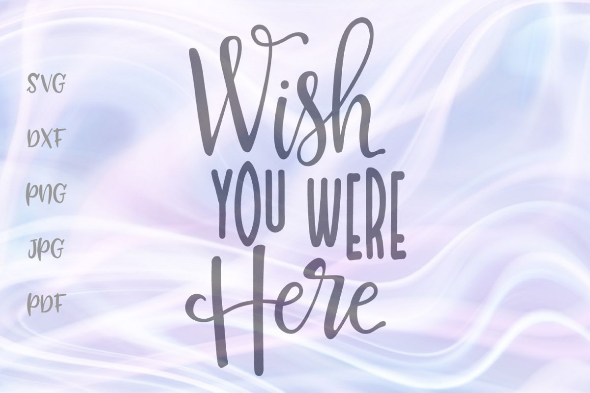Wish You Were Here BFF Distance Relationships Cut File SVG