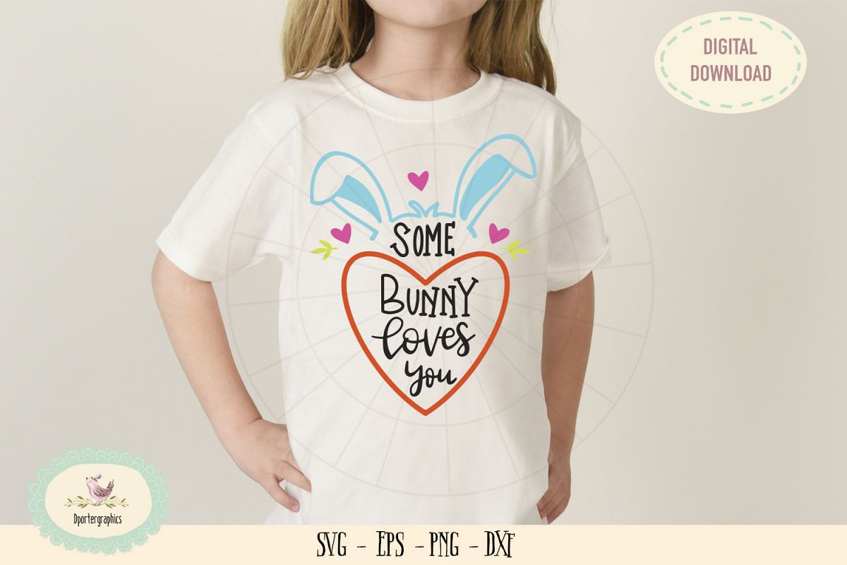 Some bunny loves you SVG cut file, Easter bunny ear example image 1