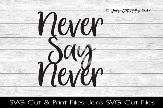 Never Say Never SVG Cut File example image 1