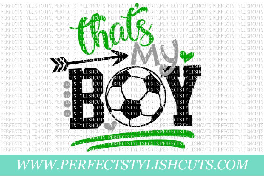 Soccer SVG - That's My Boy SVG, Sports SVG, Soccer Mom SVG example image 1