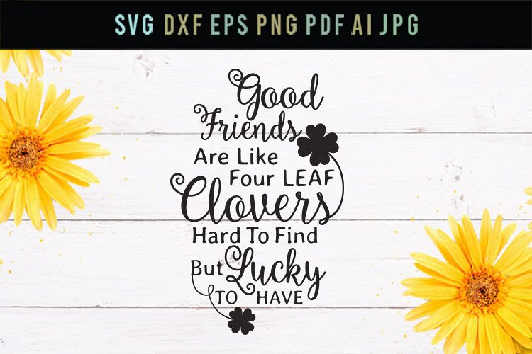 Good friends, four leaf clovers, friends svg, cut file, dxf example image 1