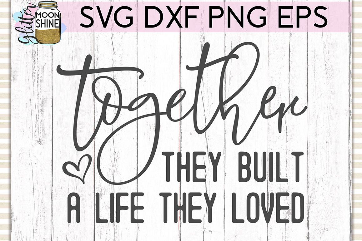Together They Built SVG DXF PNG EPS Cutting Files example image 1