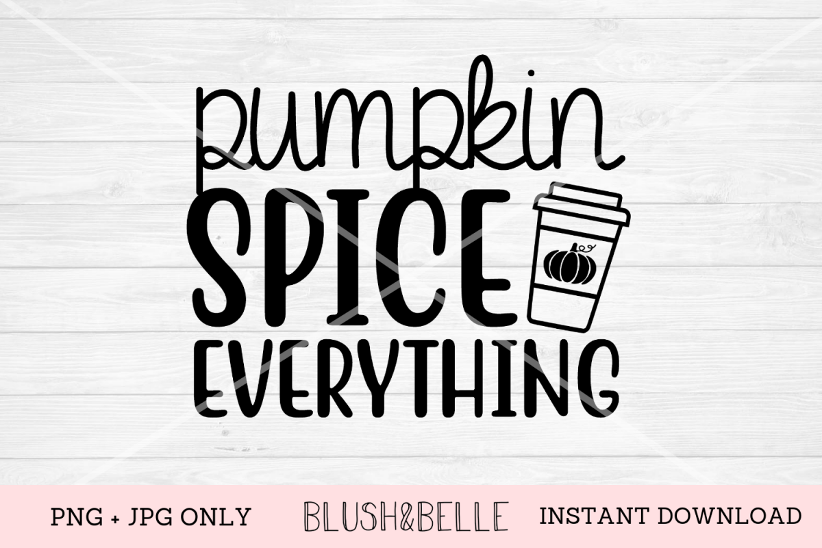 Pumpkin Spice Everything - PNG, JPG example image 1