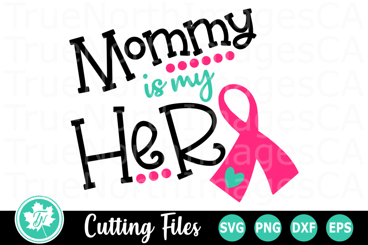 Mommy is my Hero - An Awareness SVG Cut File example image 1