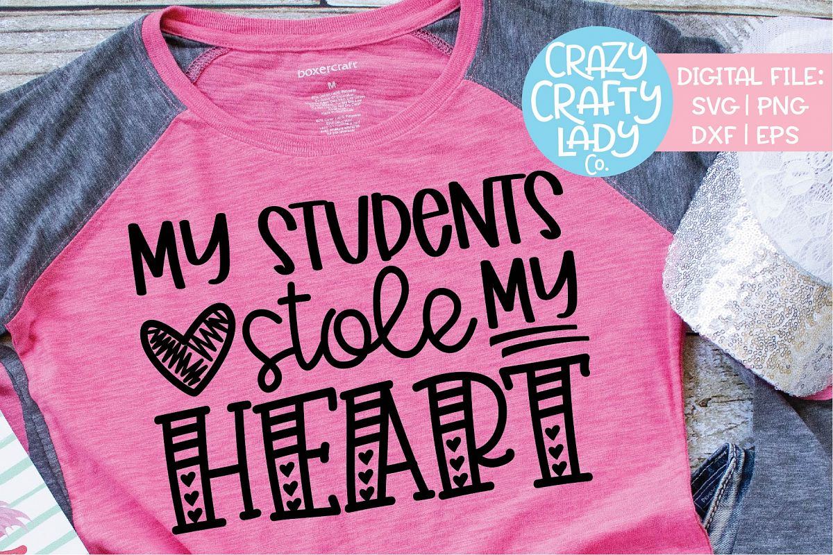 My Students Stole My Heart SVG DXF EPS PNG Cut File example image 1