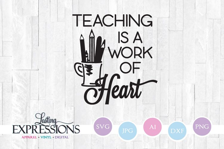 Teaching is a work of heart // SVG Quote example image 1