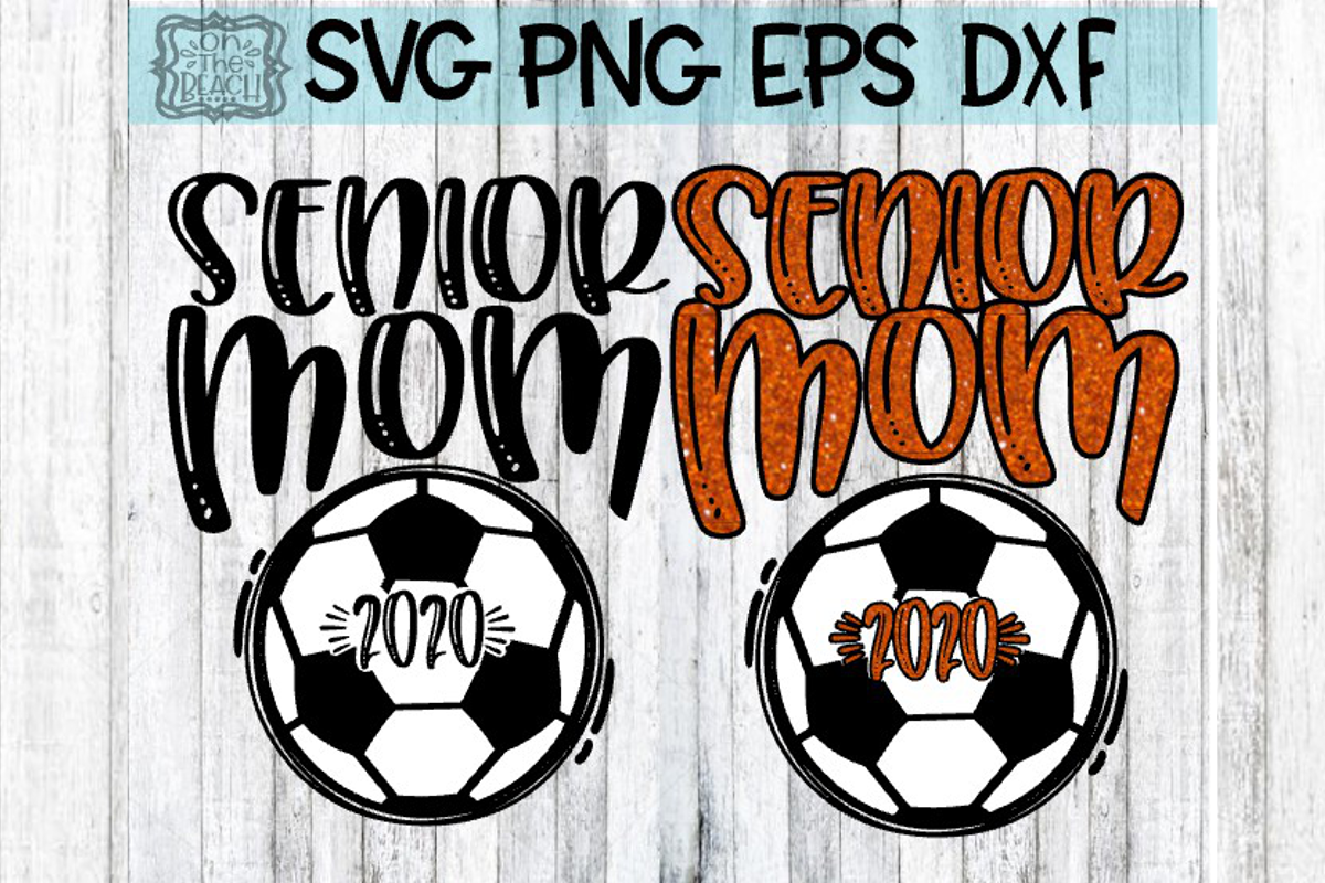 Senior Mom 2020, Senior Mom Soccer 2020 SVG DXF EPS PNG example image 1