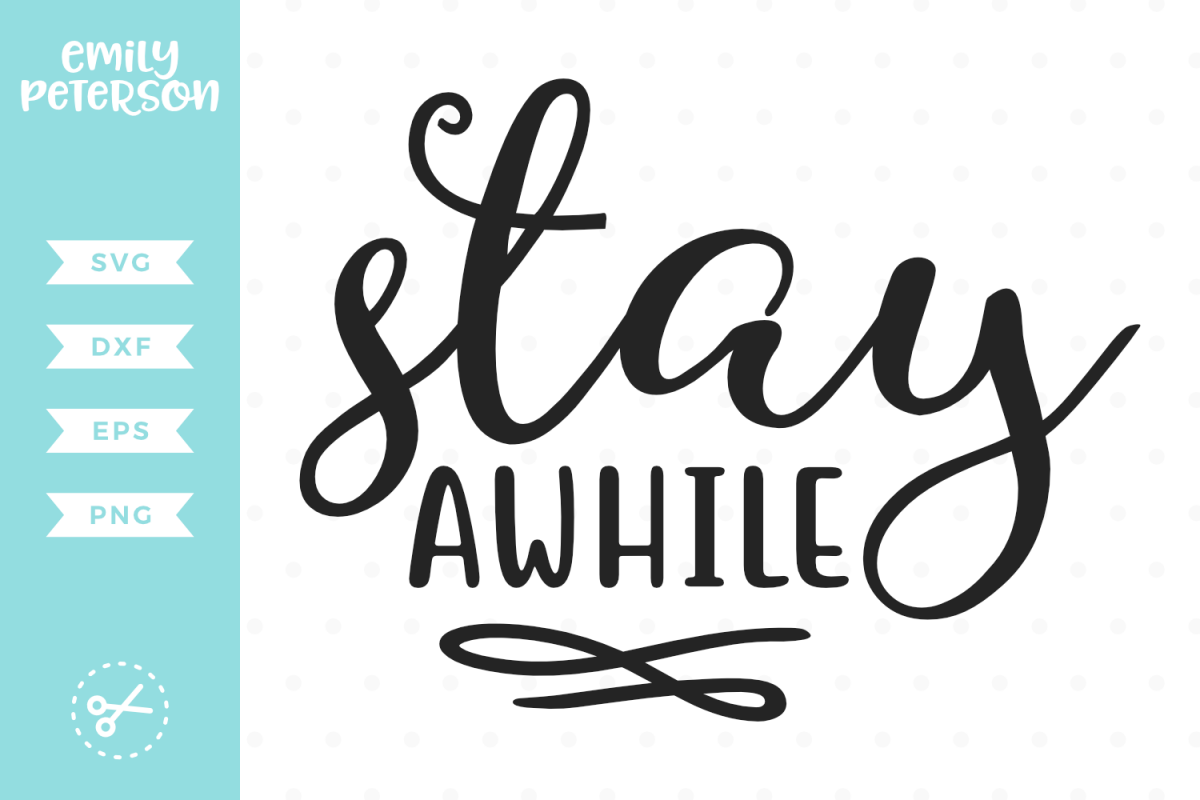 Stay Awhile SVG DXF EPS PNG example image 1