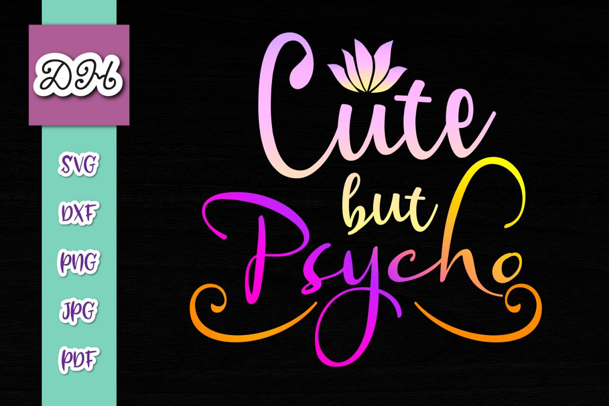 Cute But Psycho Funny Introvert Sign Print & Cut PNG SVG PDF example image 1