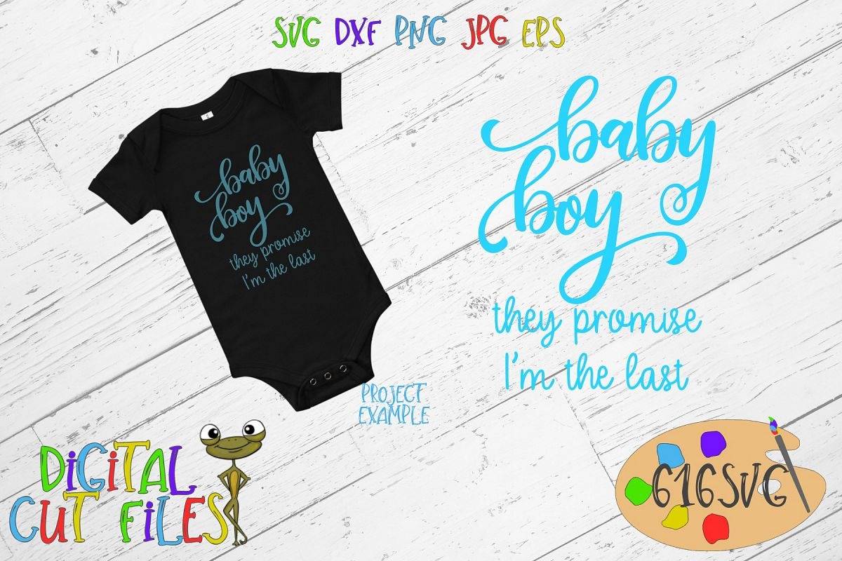 Baby Boy They Promise I'm The Last SVG example image 1