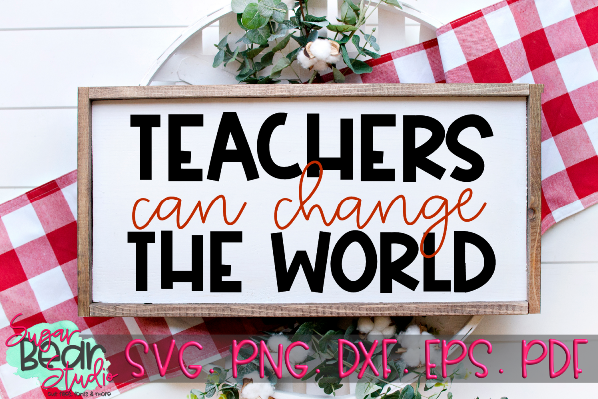 Teachers Can Change The World - A Teacher SVG example image 1