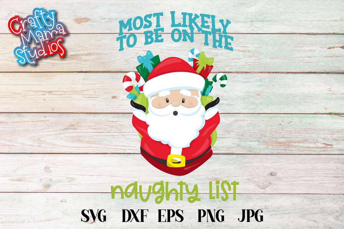 Most Likely To Be On The Naughty List SVG, Christmas example image 1