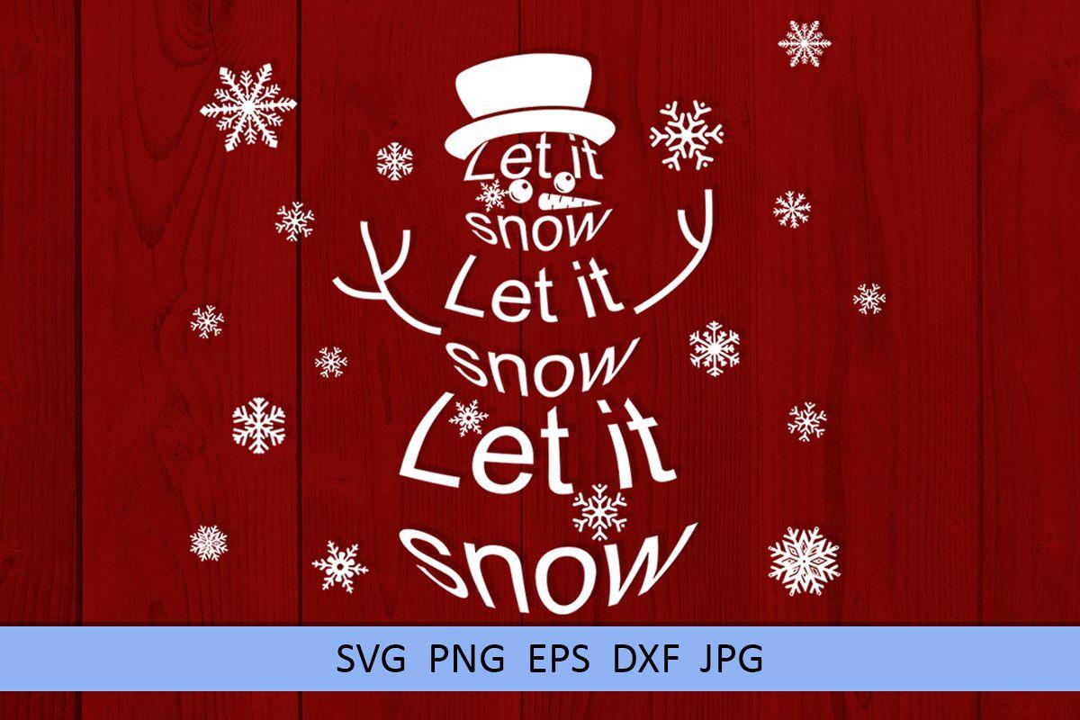 Christmas svg Let it snow svg Snowman svg Winter svg example image 1