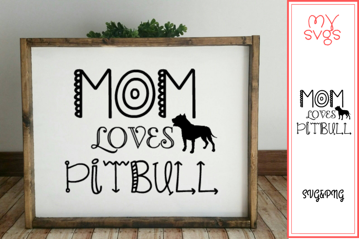MOM Loves Pitbull - SVG&PNG example image 1
