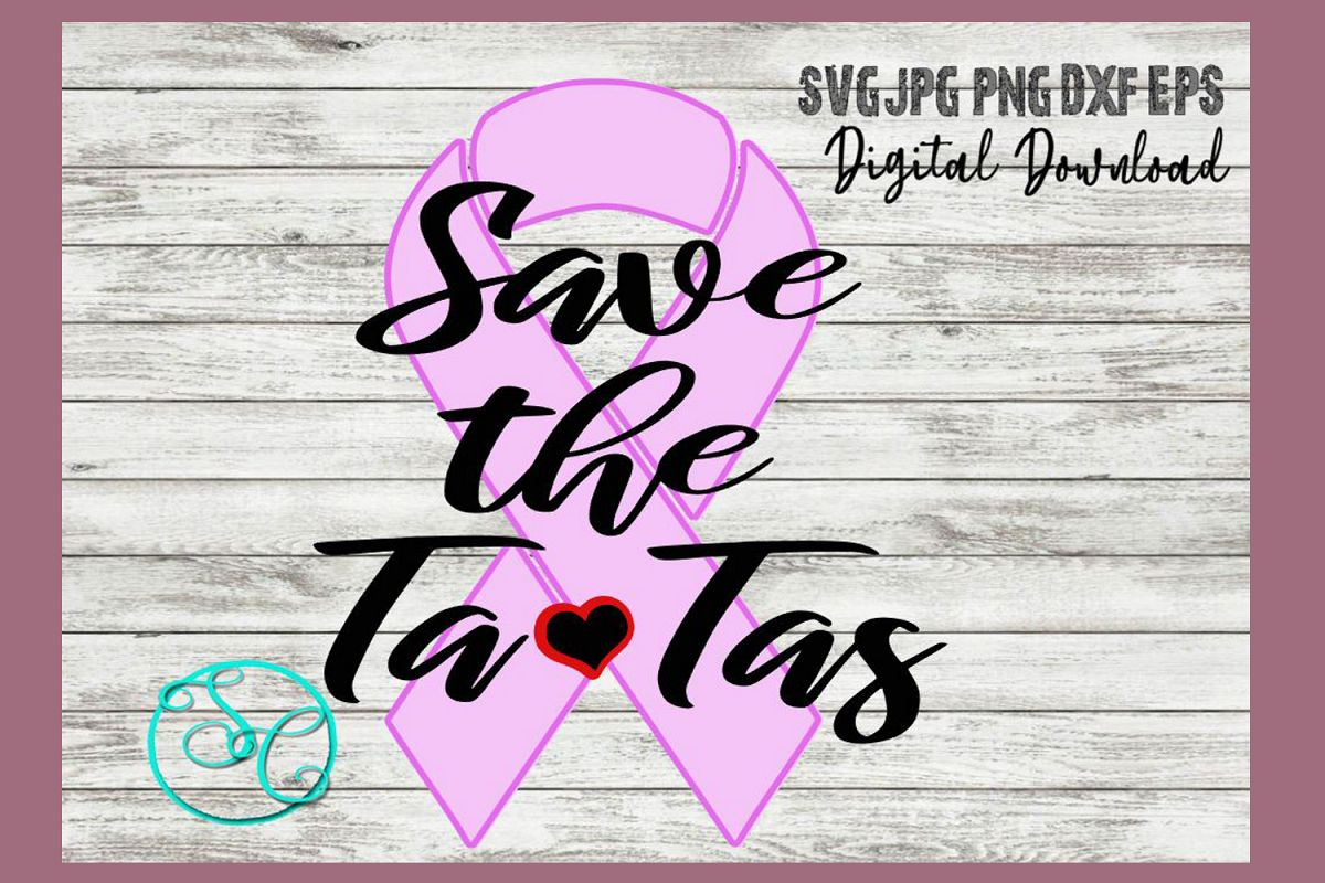 Save the Tatas SVG   Breast Cancer Awareness example image 1