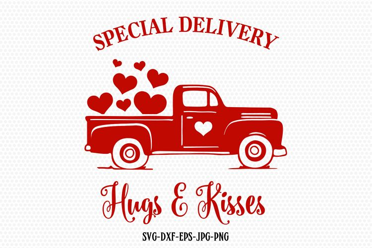 Special Delivery Valentines Truck Valentines Day Svg
