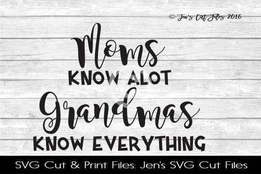 Moms Know Alot Grandmas Know Everything SVG Cut File example image 1