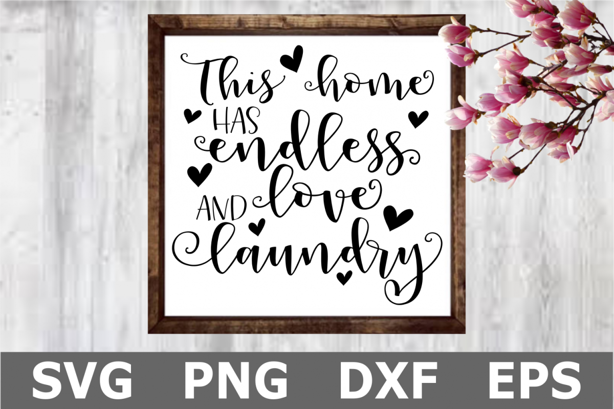 Endless Love and Laundry - A Home SVG Cut File example image 1