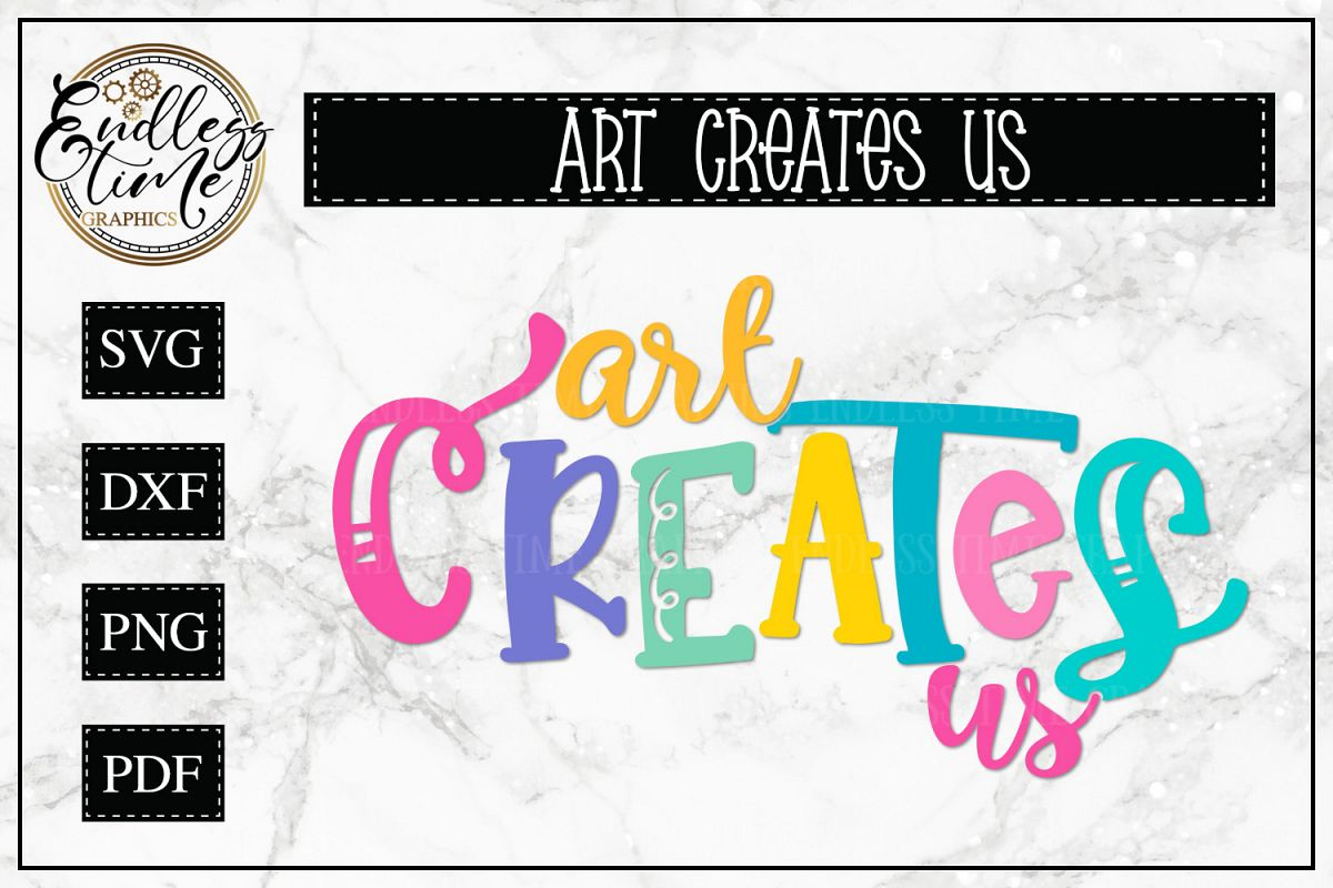 Art Creates Us- A Inspirational SVG for the Creative Mind example image 1